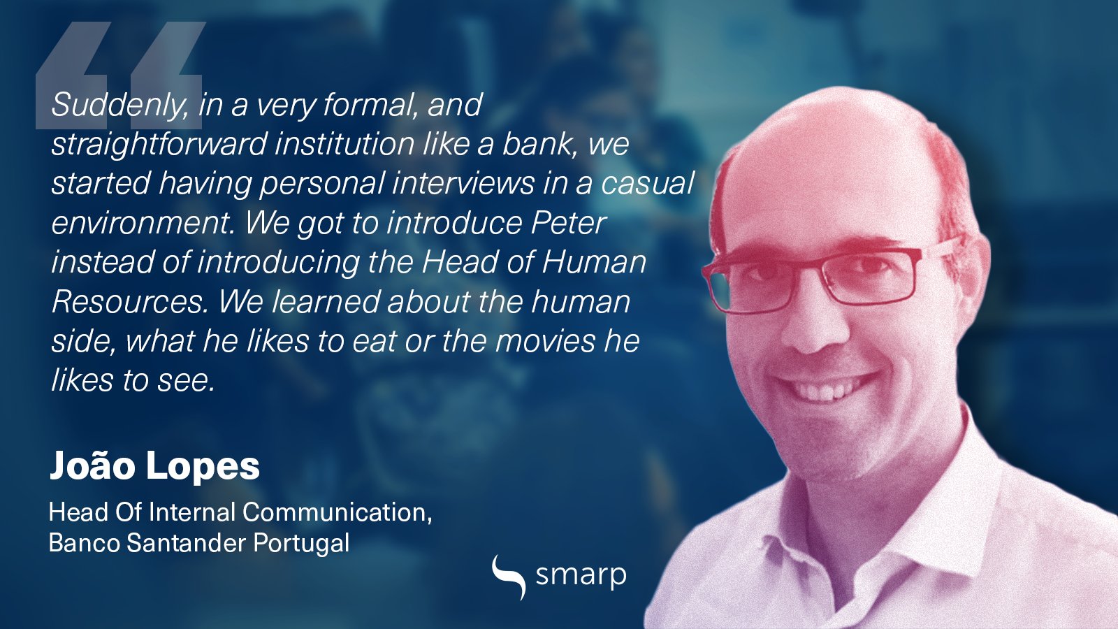 Joao Lopes, Smarp, Banco Santader Portugal, Internal Communication