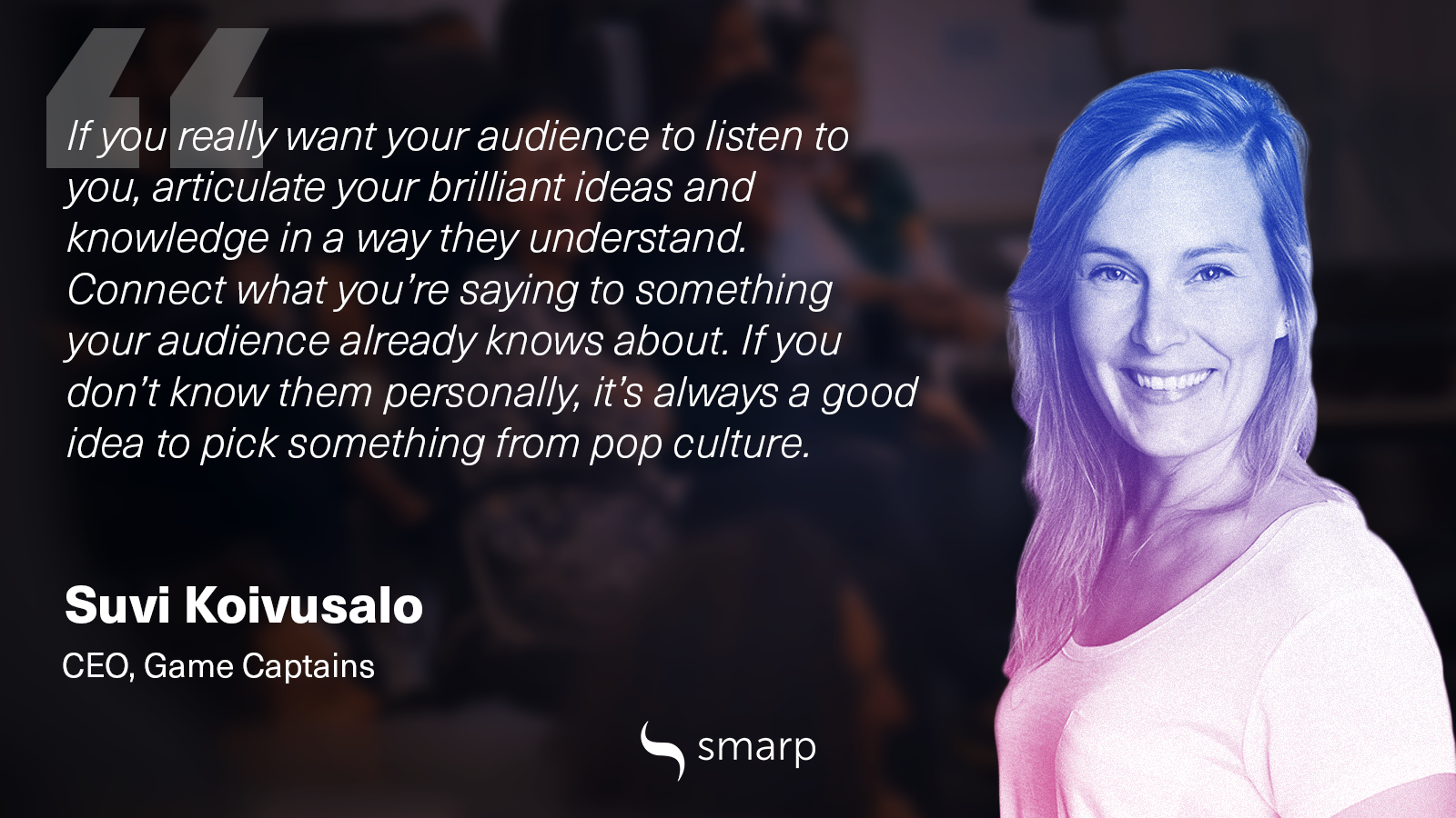 Suvi Koivusalo, Smarp, Game Captains, Internal Communications