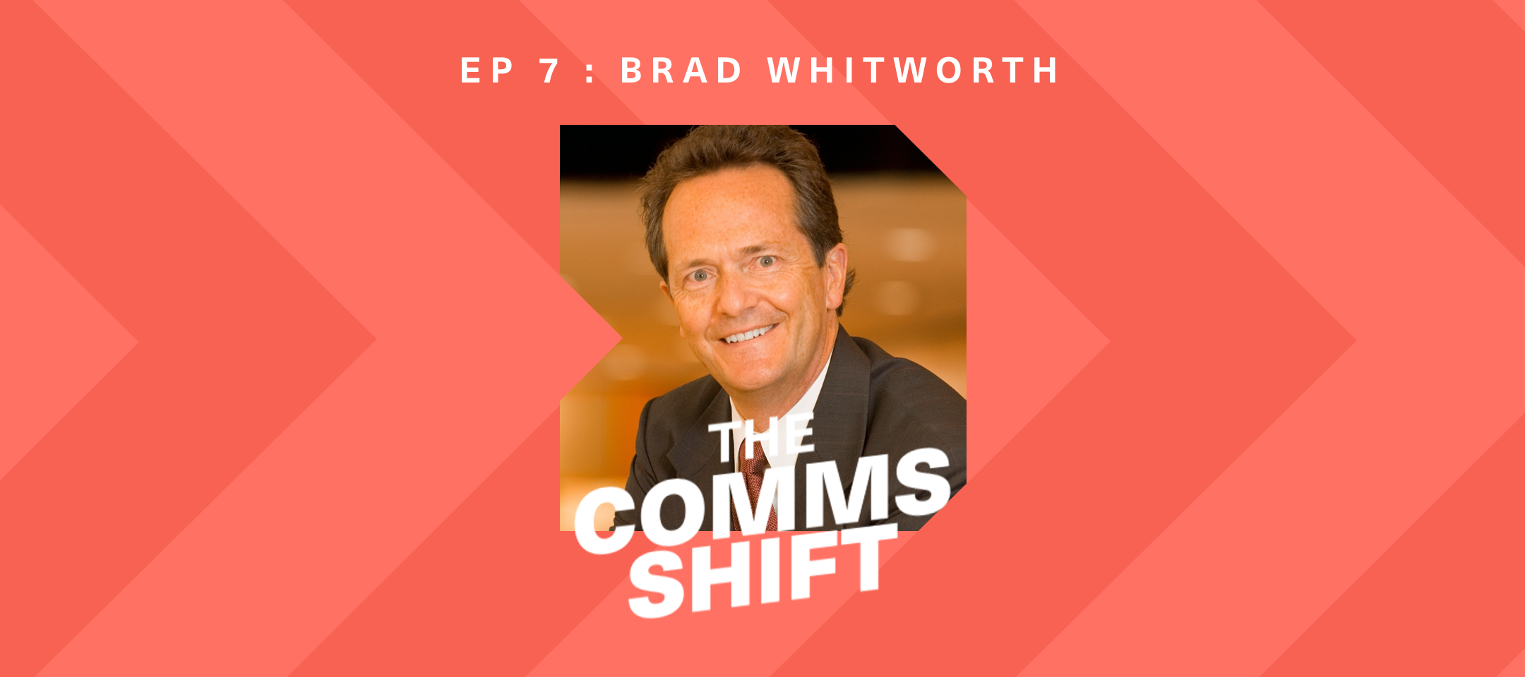 From Sender to Receiver-Centric Comms with Brad Whitworth Podcast